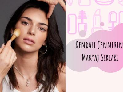 Kendall Jennerın Makyaj Sırları